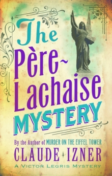 The Pere-Lachaise Mystery : The Second Victor Legris Mystery, Paperback
