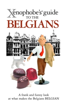 The Xenophobe's Guide to the Belgians, Paperback