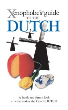 The Xenophobe's Guide to the Dutch, Paperback