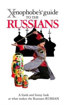 The Xenophobe's Guide to the Russians, Paperback