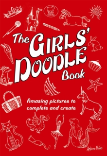 The Girls' Doodle Book, Paperback Book