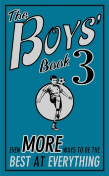 The Boys' Book 3 : Even More Ways to be the Best at Everything, Hardback Book
