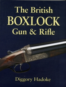 The British Boxlock Gun & Rifle, Hardback