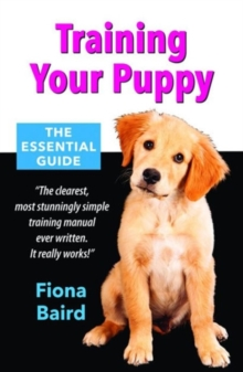 Training Your Puppy : The Essential Guide, Paperback