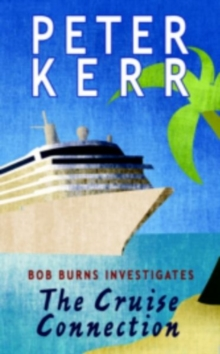The Cruise Connection : Bob Burns Investigates, Paperback Book