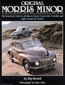 Original Morris Minor : The Restorer's Guide to All Saloon, Tourer, Convertible, Traveller and Light Commercial Models, Hardback