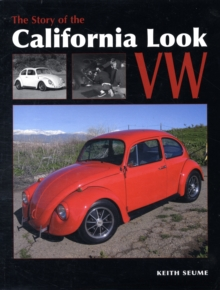 The Story of the California Look VW : From the 1960s to the Present, Paperback