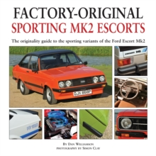 Factory-original Sporting Mk2 Escorts : The Originality Guide to the Sporting Versions of Ford's Escort Mk2, from 1975 to 1980, Including the Sport, Mexico, RS1800 and RS2000, Hardback