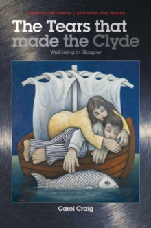The Tears That Made the Clyde : Well-being in Glasgow, Paperback Book
