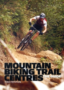 Mountain Biking Trail Centres : The Guide, Paperback