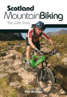 Scotland Mountain Biking : The Wild Trails, Paperback