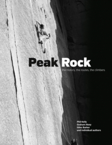 Peak Rock : The history, the routes, the climbers, Hardback Book