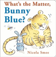 What's the Matter, Bunny Blue?, Hardback