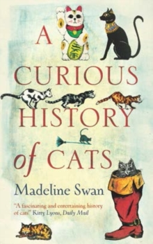 A Curious History of Cats, Hardback