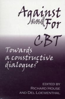 Against and for CBT : Towards a Constructive Dialogue?, Paperback