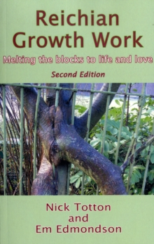 Reichian Growth Work : Melting the Blocks to Life and Love, Paperback Book