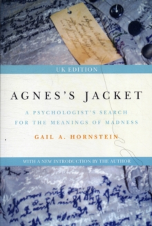 Agnes's Jacket : A Psychologist's Search for the Meanings of Madness, Paperback
