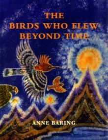 The Birds Who Flew Beyond Time, Hardback