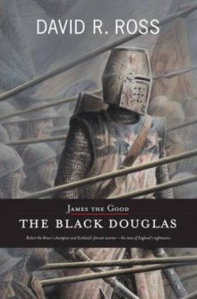 James the Good : The Black Douglas, Paperback