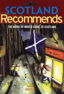 Scotland Recommends : The Word-of-mouth Guide to Scotland, Paperback Book