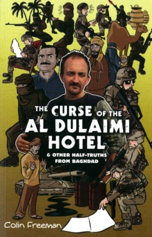 Curse of the Al Dulaimi Hotel : and Other Half-truths from Baghdad, Paperback