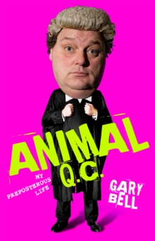 Animal QC : My Preposterous Life, Hardback