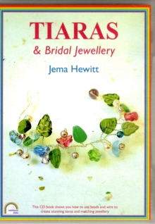 Tiaras and Bridal Jewellery : Projects Using Beads and Wire, Digital Book