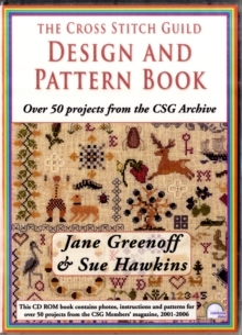 The Cross Stitch Guild Design and Pattern Book : With Over 50 Projects from the CSG Archive, Digital Book