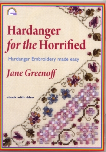 Hardanger for the Horrified : Hardanger Embroidery Made Easy, Digital Book