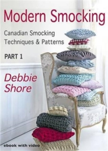 Modern Smocking : Canadian Smocking Techniques and Patterns Part 1, Digital