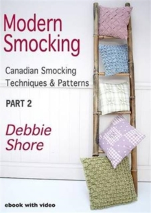 Modern Smocking : Canadian Smocking Techniques and Patterns Part 2, Digital