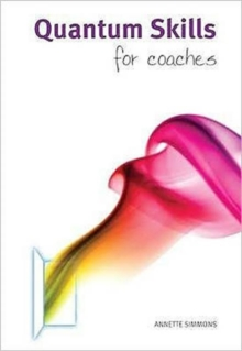 Quantum Skills for Coaches : A Handbook for Working with Energy and the Body-mind in Coaching, Paperback