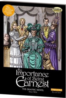The Importance of Being Earnest the Graphic Novel : Original Text, Paperback