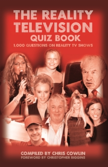 The Reality Television Quiz Book : 1,000 Questions on Reality TV Shows, Hardback