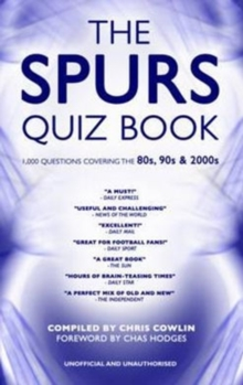 The Spurs Quiz Book : Covering the 1980s, 1990s and 2000s, Hardback Book