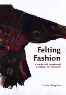 Felting Fashion, Hardback