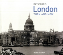 London Then and Now : A Photographic Guide to London Past and Present, Hardback