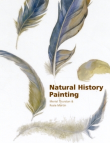 Natural History Painting : With the Eden Project, Hardback