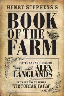 Henry Stephens's Book of the Farm : As Featured in TV Series Victorian Farm, Hardback Book