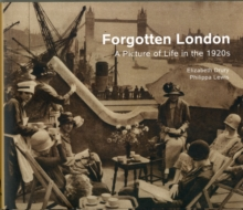 Forgotten London: A Picture of Life in the 1920s, Paperback Book