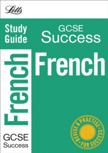 Letts GCSE Success : French: Study Guide, Paperback