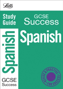 Letts GCSE Success : Spanish: Study Guide, Paperback
