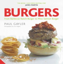 Burgers : From Texas Cowboy to Miso Salmon Burger, Paperback Book