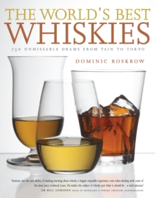 World's Best Whiskies : 750 Unmissable Drams from Tennessee to Tokyo, Hardback Book