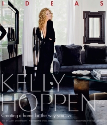 Kelly Hoppen: Ideas : Creating a Home for the Way You Live, Hardback