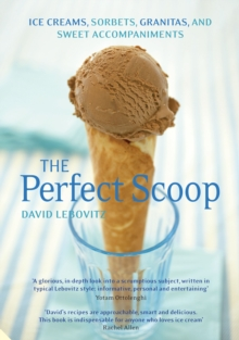 The Perfect Scoop : Ice Creams, Sorbets, Granitas and Sweet Accompaniments, Hardback Book