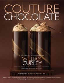 Couture Chocolate : A Masterclass in Chocolate, Hardback