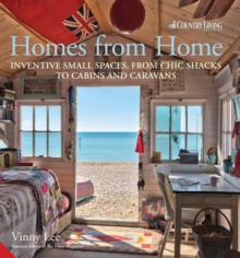 Homes from Home : Inventive Small Spaces, from Chic Shacks to Cabins and Caravans, Hardback Book