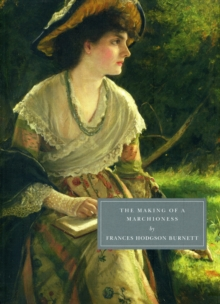 The Making of a Marchioness, Paperback Book