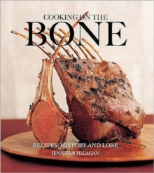 Cooking on the Bone : Recipes, History and Lore, Paperback